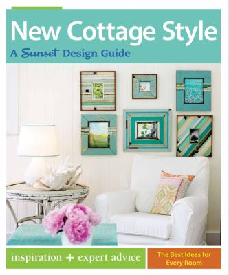 New Cottage Style: A Sunset Design Guide 9780376013569
