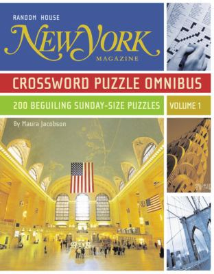 New York Magazine Crossword Puzzle Omnibus: 200 Beguiling Sunday-Size Puzzles 9780375721533