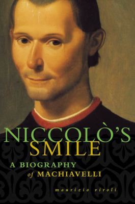 Niccolo's Smile: A Biography of Machiavelli 9780374528003