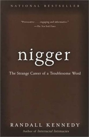 Nigger: The Strange Career of a Troublesome Word 9780375713712