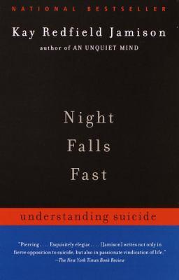 Night Falls Fast: Understanding Suicide 9780375701474
