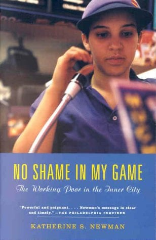 No Shame in My Game: The Working Poor in the Inner City 9780375703799