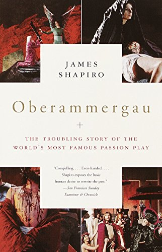 Oberammergau: The Troubling Story of the World's Most Famous Passion Play 9780375708527