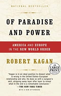 Of Paradise and Power: America and Europe in the New World Order 9780375432910