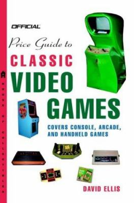 Official Price Guide to Classic Video Games: Console, Arcade, and Handheld Games 9780375720383