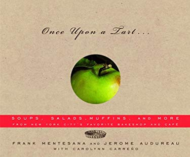 Once Upon a Tart...: Soups, Salads, Muffins, and More from New York City's Favorite Bakeshop and Cafe 9780375709739