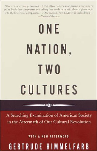 One Nation, Two Cultures: A Searching Examination of American Society in the Aftermath of Our Cultural Revolution 9780375704109