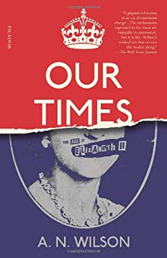 Our Times: The Age of Elizabeth II 9780374228200