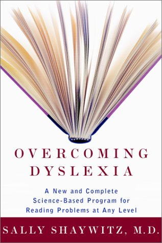 Overcoming Dyslexia: A New and Complete Science-Based Program for Reading Problems Atany Level 9780375400124