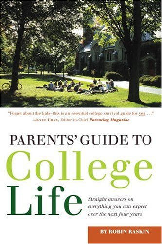 Parents' Guide to College Life: 181 Straight Answers on Everything You Can Expect Over the Next Four Years 9780375764943
