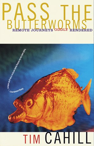 Pass the Butterworms: Remote Journeys Oddly Rendered 9780375701115