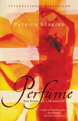 Perfume: The Story of a Murderer 9780375725845