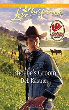 Phoebe's Groom 9780373876822