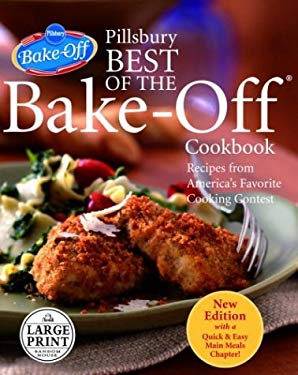 Pillsbury Best of the Bake-Off Cookbook: Recipes from America's Favorite Cooking Contest with a New Quick & Easy Main Meals Chapter!