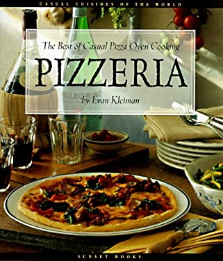 Pizzeria: The Best of Casual Pizza Oven Cooking 9780376020437