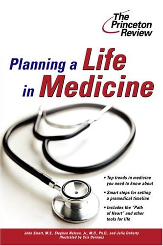 Planning a Life in Medicine: Discover If a Medical Career Is Right for You and Learn How to Make It Happen 9780375764608