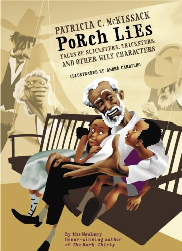 Porch Lies: Tales of Slicksters, Tricksters, and Other Wily Characters 9780375836190