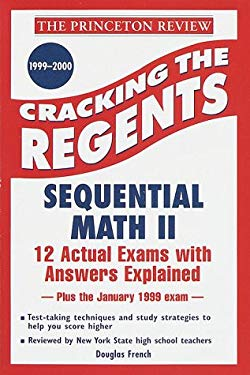 Princeton Review: Cracking the Regents: Sequential Math II, 1999-2000 Edition 9780375752728