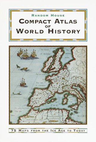 Random House Compact Atlas of World History: Edited by Geoffrey Parker 9780375705052