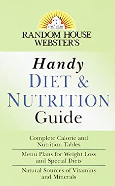 Random House Webster's Handy Diet & Nutrition Guide 9780375708268