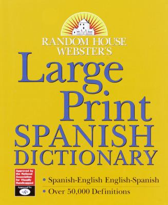 Random House Webster's Large Print Spanish Dictionary 9780375410482