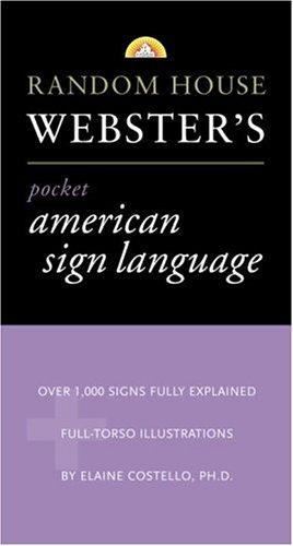 Random House Webster's Pocket American Sign Language Dictionary 9780375707001