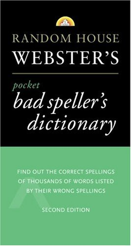 Random House Webster's Pocket Bad Speller's Dictionary: Second Edition 9780375702129