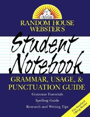 Random House Webster's Student Notebook Grammar, Usage, and Punctuation Guide 9780375719905
