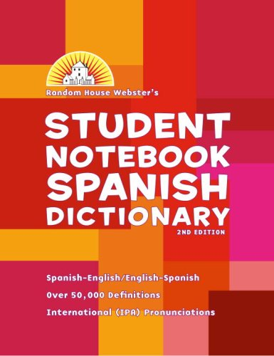 Random House Webster's Student Notebook Spanish Dictionary: Spanish-English/English-Spanish 9780375722653