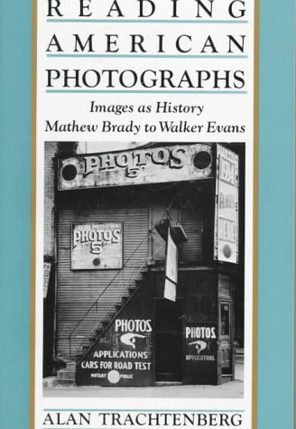 Reading American Photographs: Images as History-Mathew Brady to Walker Evans 9780374522490