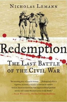 Redemption: The Last Battle of the Civil War 9780374530693