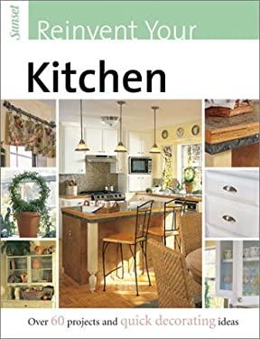 Reinvent Your Kitchen 9780376017925