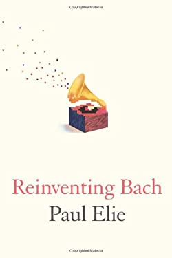 Reinventing Bach 9780374281076
