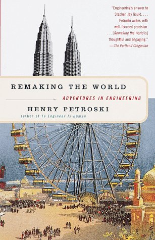 Remaking the World: Adventures in Engineering 9780375700248