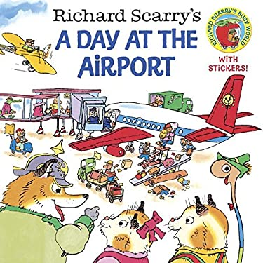 Richard Scarry's a Day at the Airport 9780375812026