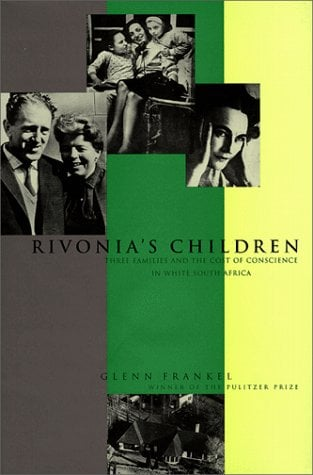 Rivonia's Children: Three Families and the Cost of Conscience in White South Africa 9780374250997