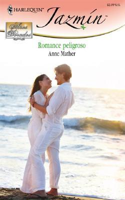 Romance Peligroso = Dangerous Romance 9780373684106
