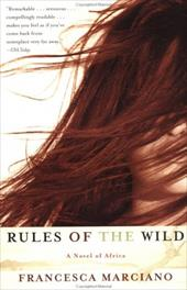Rules of the Wild: A Novel of Africa 1113875