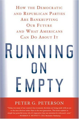 Running on Empty: How the Democratic and Republican Parties Are Bankrupting Our Future and What Americans Can Do about It 9780374252878