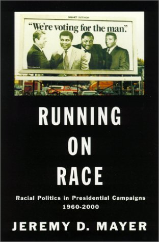 Running on Race: Racial Politics in Presidential Campaigns, 1960-2000 9780375506253