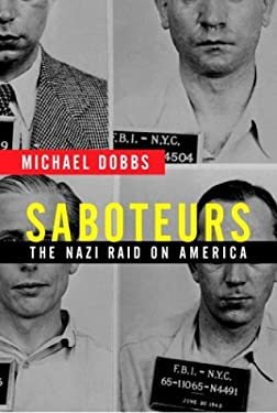 Saboteurs: The Nazi Raid on America 9780375414701