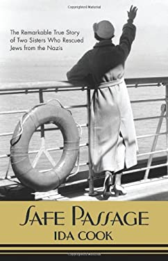 Safe Passage: The Remarkable True Story of Two Sisters Who Rescued Jews from the Nazis 9780373892013