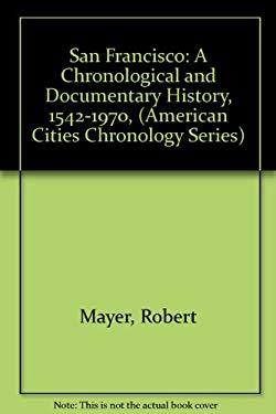 San Francisco: A Chronological & Documentary History, 1542-1970,