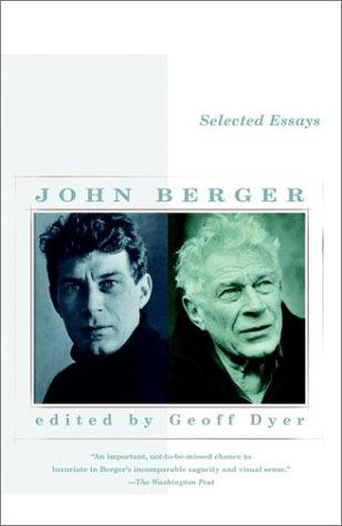 john berger essays The first collection of essays dedicated to examining the work of john berger, with cross-cultural contributions from an array of international names.