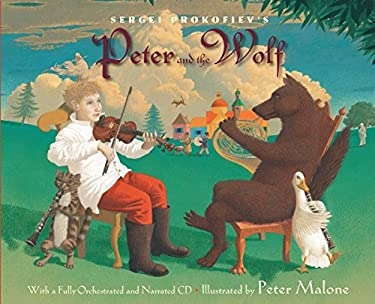 Sergei Prokofiev's Peter and the Wolf [With CD (Audio)] 9780375824302
