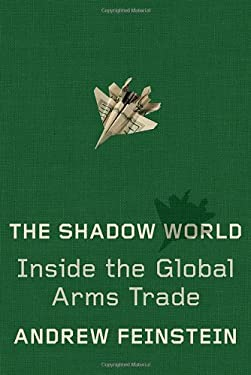 The Shadow World: Inside the Global Arms Trade 9780374208387