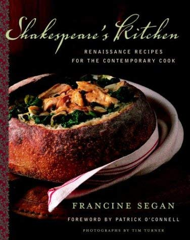 Shakespeare's Kitchen: Renaissance Recipes for the Contemporary Cook 9780375509179
