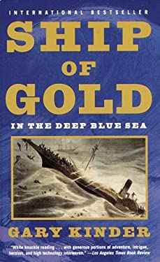 Ship of Gold in the Deep Blue Sea: The History and Discovery of America's Richest Shipwreck 9780375705946