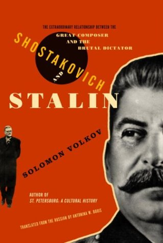 Shostakovich and Stalin: The Extraordinary Relationship Between the Great Composer and the Brutal Dictator 9780375410826