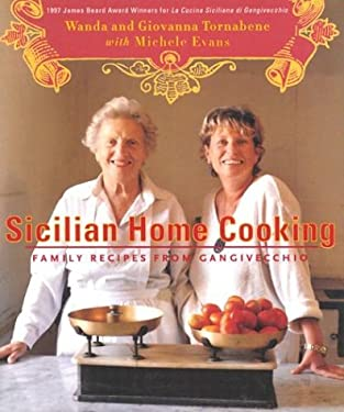 Sicilian Home Cooking: Family Recipes from Gangivecchio 9780375403996